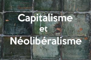 dossier capitalisme et néolibéralisme