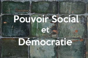 dossier pouvoir social et démocratie